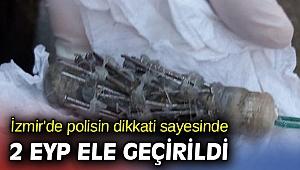 İzmir'de 2 EYP ele geçirildi