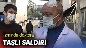 İzmir'de doktora taşlı saldırı