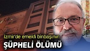 İzmir'de emekli binbaşının şüpheli ölümü