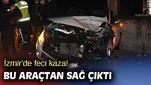 İzmir'de feci kaza! 1 kişi yaralandı