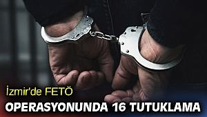 İzmir'de FETÖ operasyonunda 16 tutuklama