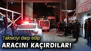 İzmir'de kavga ettikleri taksicinin aracını kaçırdılar