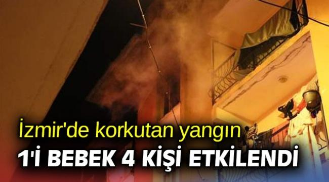 İzmir'de korkutan yangın! 1'i bebek 4 kişi etkilendi