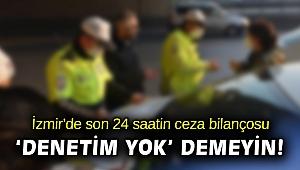 İzmir'de Kovid-19 tedbir ve kısıtlamalarına uymayan 1192 kişiye ceza yazıldı