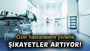 İzmir'de özel hastanelere yönelik şikayetler artıyor