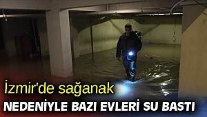 İzmir'de sağanak nedeniyle evleri su bastı