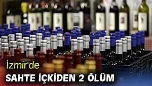İzmir'de sahte içkiden 2 ölüm