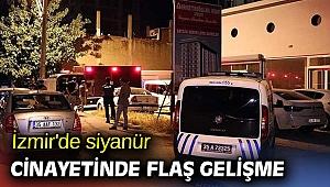 İzmir'de siyanür cinayetinde flaş gelişme