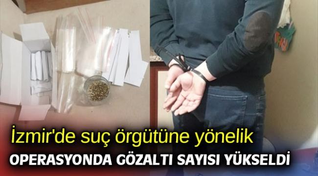 İzmir'de suç örgütüne yönelik operasyonda gözaltı sayısı yükseldi