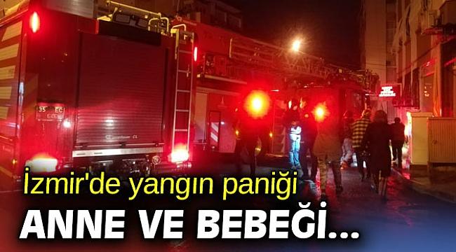 İzmir'de yangın paniği anne ve bebeği yaralandı