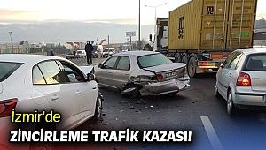 İzmir'de zincirleme trafik kazası!