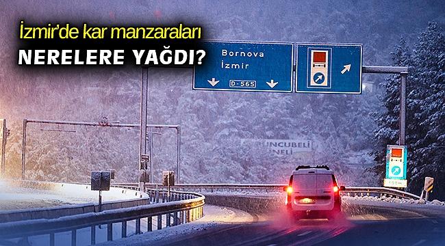 İzmir'den kar manzaraları; nerelere yağdı?