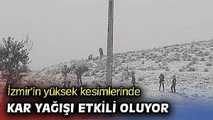 İzmir'in yüksek kesimlerinde kar yağışı etkili oluyor