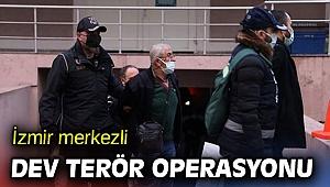 İzmir merkezli dev terör operasyonu