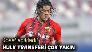 Josef açıkladı! Hulk transferi çok yakın