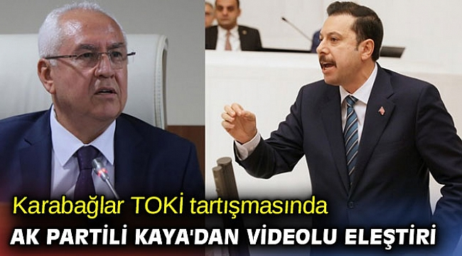 Karabağlar TOKİ tartışmasında AK Partili Kaya'dan videolu eleştiri