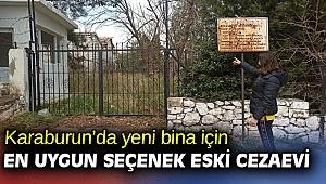 Karaburun Belediyesi'nin yeni binası için en uygun seçenek eski cezaevi