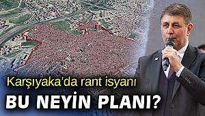 Karşıyaka Cumhuriyet Mahallesi yenileme imar planına rant isyanı!