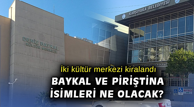 Karşıyaka'da Baykal ve Piriştina isimleri sökülecek mi?