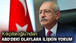 Kılıçdaroğlu'ndan ABD'deki olaylara ilişkin yorum