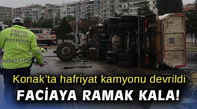 Konak'ta hafriyat kamyonu devrildi
