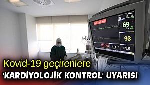 Kovid-19 geçirenlere 'kardiyolojik kontrol' uyarısı