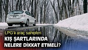LPG'li araç sahipleri bu kurallara dikkat!