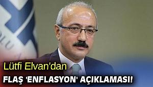 Lütfi Elvan'dan flaş 'enflasyon' açıklaması!