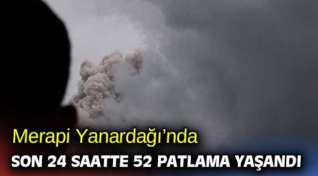 Merapi Yanardağı'nda son 24 saatte 52 patlama yaşandı