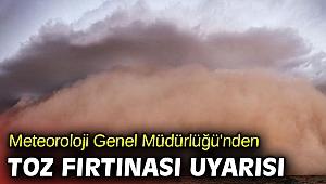 Meteoroloji Genel Müdürlüğü'nden toz fırtınası uyarısı