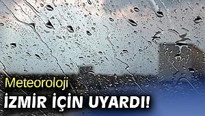 Meteoroloji İzmir için uyardı!