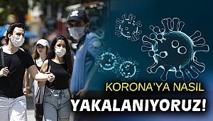 Nasıl korona virüse yakalanıyoruz?
