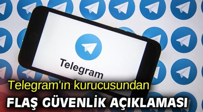 Telegram'ın kurucusundan flaş güvenlik açıklaması