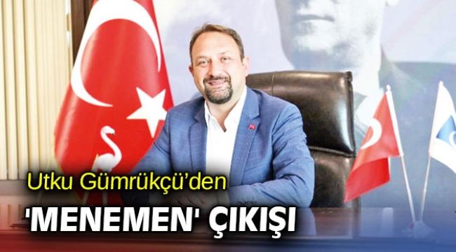 Utku Gümrükçü'den 'Menemen' çıkışı