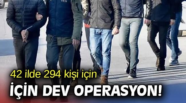 42 ilde 294 kişi için dev FETÖ operasyonu!
