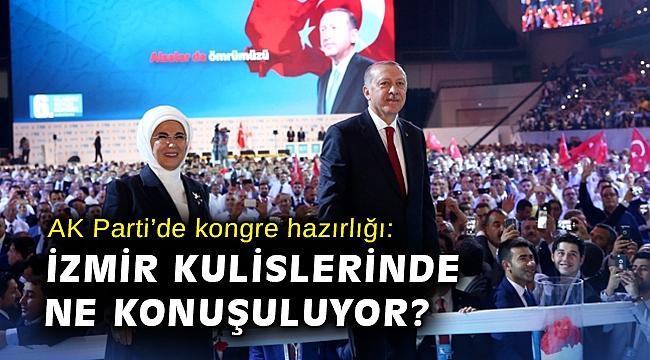 AK Parti'de kongre hazırlığı: İzmir kulislerinde ne konuşuluyor?