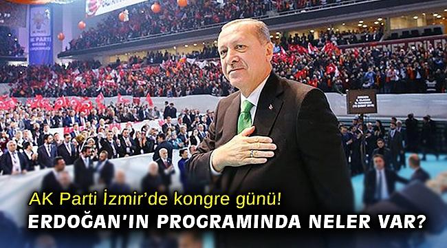 Cumhurbaşkanı Erdoğan'ın İzmir programında neler var?