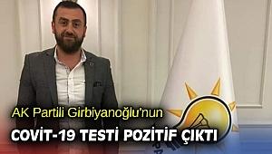 AK Partili Girbiyanoğlu'nun COVİT-19 testi pozitif çıktı