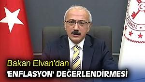 Bakan Elvan'dan 'enflasyon' değerlendirmesi