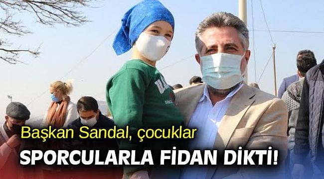 Başkan Sandal, çocuklar ve sporcularla fidan dikti!