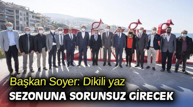 Başkan Soyer'den Dikili için yaz sezonu vurgusu