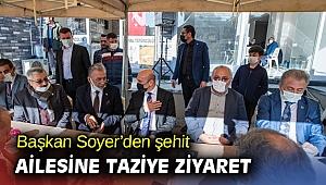 Başkan Soyer'den şehit ailesine taziye ziyaret