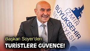 Başkan Soyer'den turistlere güvence!