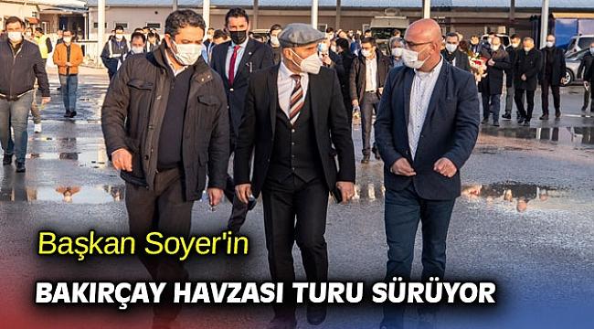 Başkan Soyer'in Bakırçay Havzası turu sürüyor