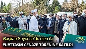 Başkan Soyer selde ölen iki kişinin cenaze törenine katıldı