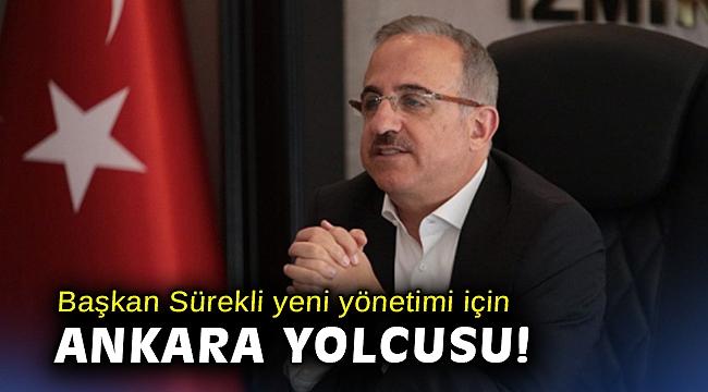 Başkan Sürekli yeni yönetimi için Ankara yolcusu!