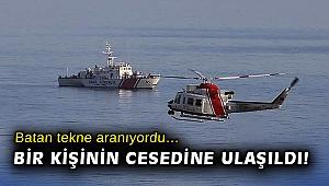 Batan tekne aranıyordu… Bir kişinin cesedine ulaşıldı!