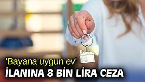 'Bayana uygun ev' ilanına 8 bin lira ceza