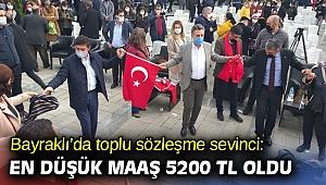 Bayraklı'da toplu sözleşme sevinci: En düşük maaş 5200 TL oldu!