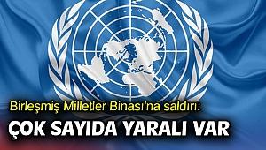 Birleşmiş Milletler Binası'na saldırı: Çok sayıda yaralı var